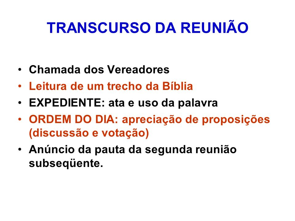 TRANSCURSO DA REUNIÃO Chamada dos Vereadores