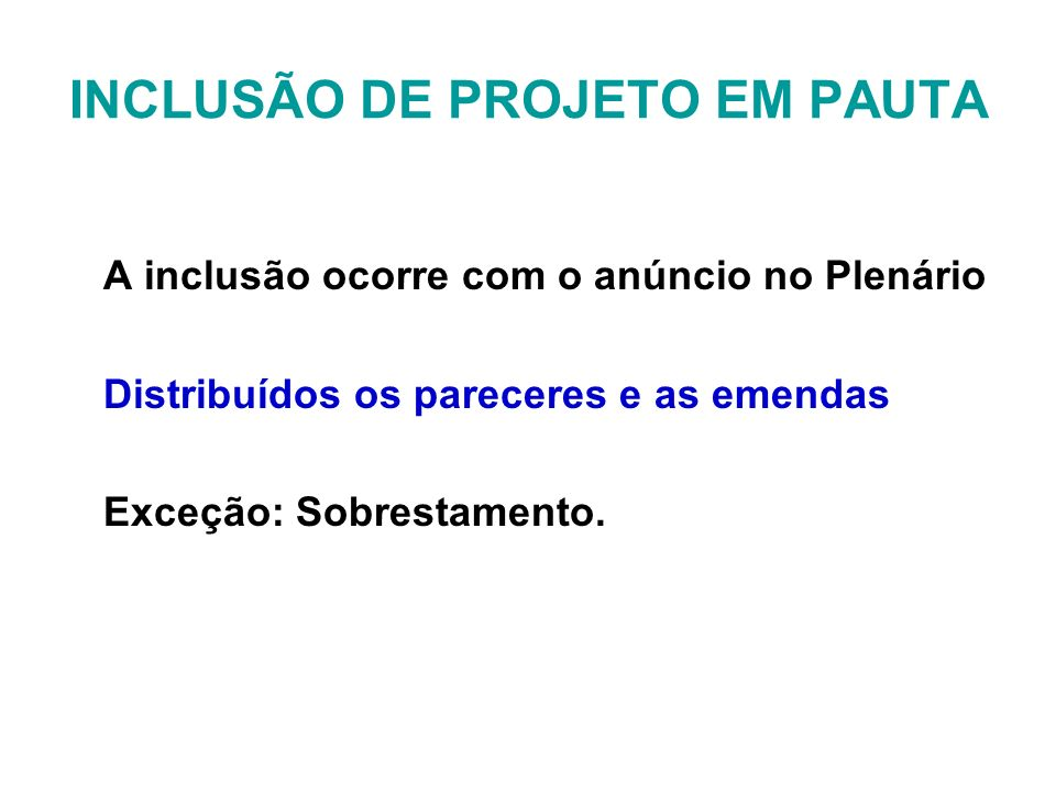 INCLUSÃO DE PROJETO EM PAUTA