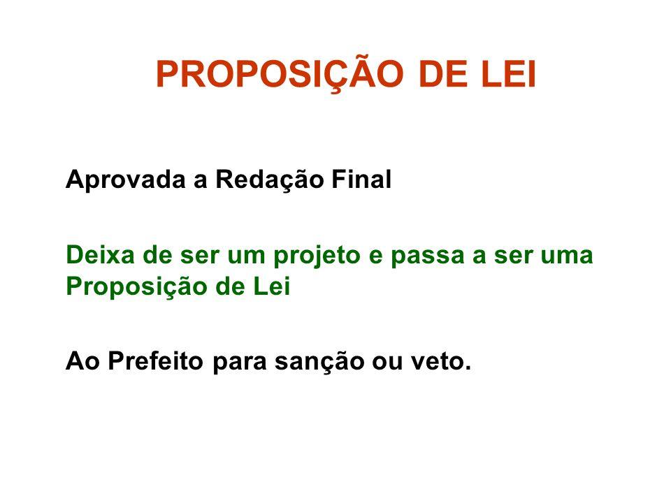 PROPOSIÇÃO DE LEI Aprovada a Redação Final