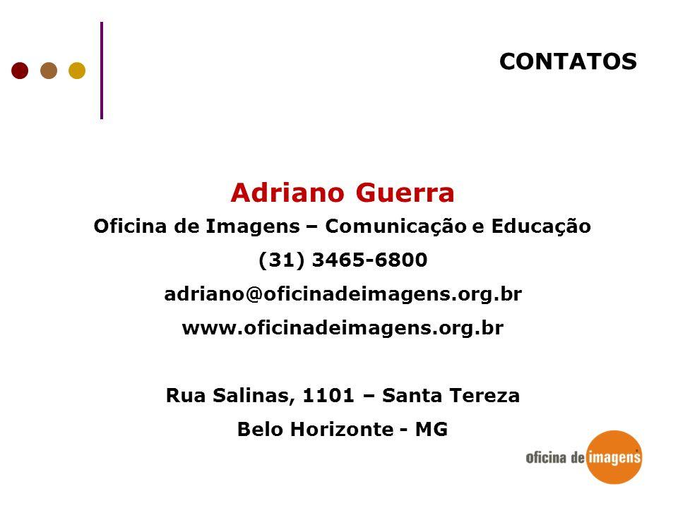 Adriano Guerra CONTATOS Oficina de Imagens – Comunicação e Educação
