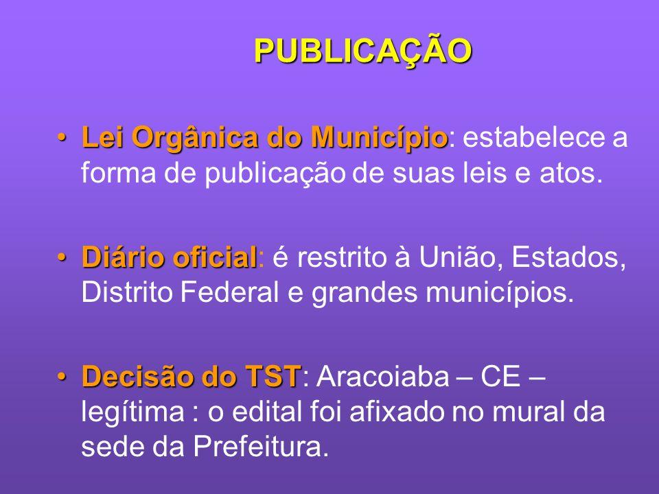 PUBLICAÇÃO Lei Orgânica do Município: estabelece a forma de publicação de suas leis e atos.