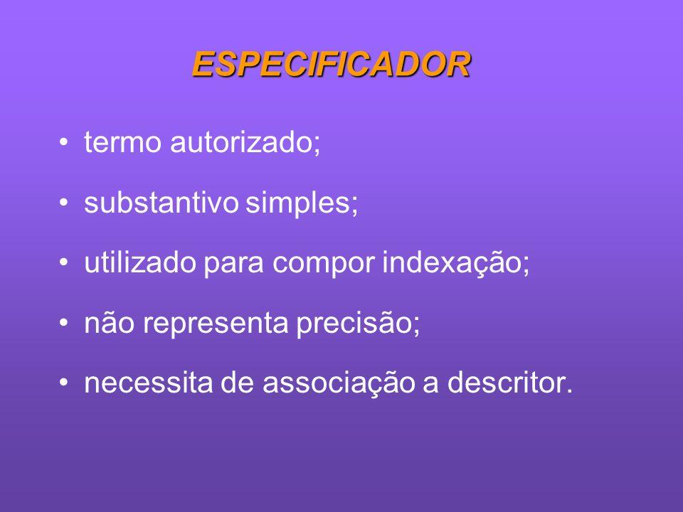 ESPECIFICADOR termo autorizado; substantivo simples;