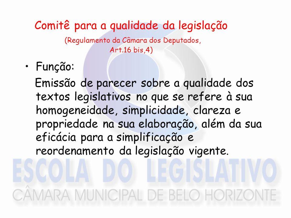 Comitê para a qualidade da legislação (Regulamento da Câmara dos Deputados, Art.16 bis,4)