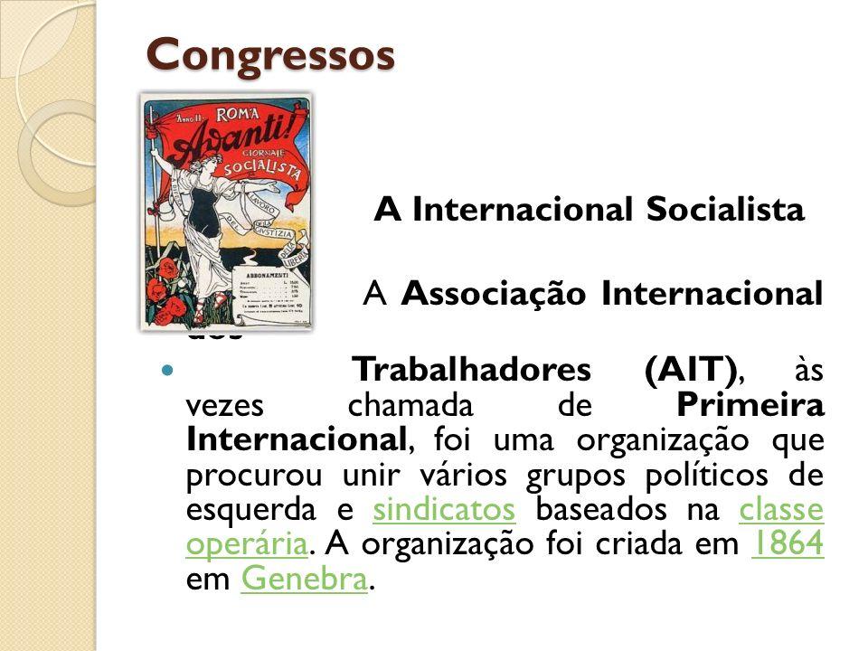 Congressos A Internacional Socialista A Associação Internacional dos