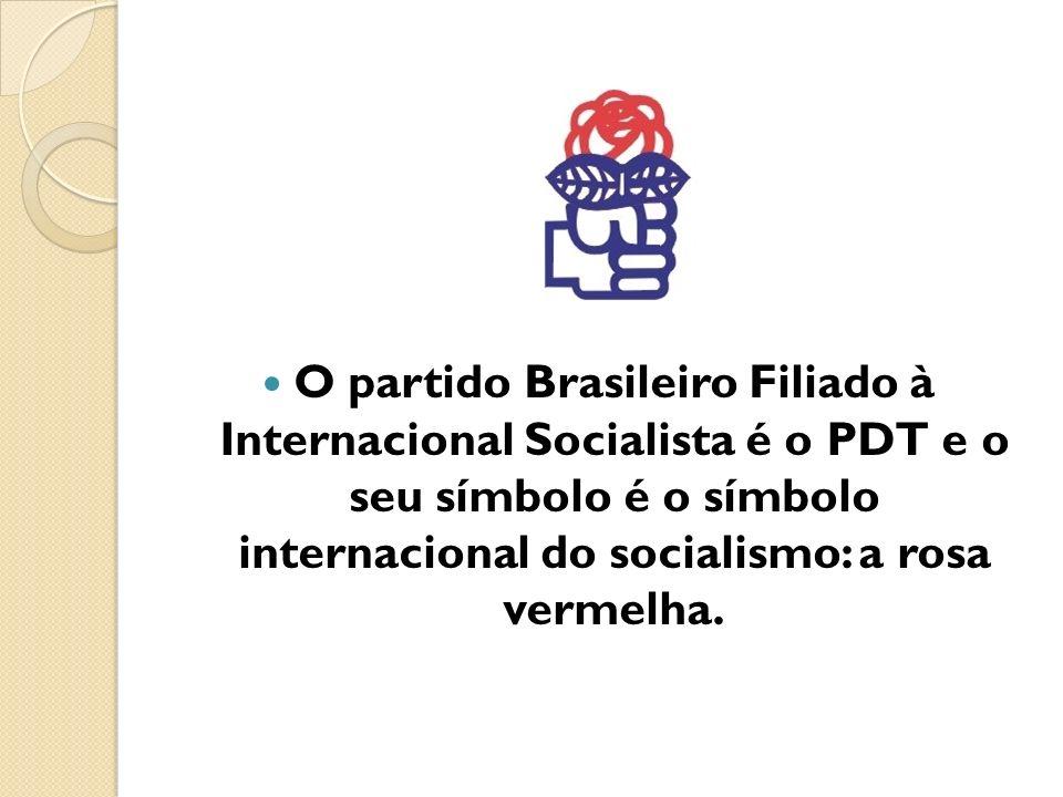 O partido Brasileiro Filiado à Internacional Socialista é o PDT e o seu símbolo é o símbolo internacional do socialismo: a rosa vermelha.