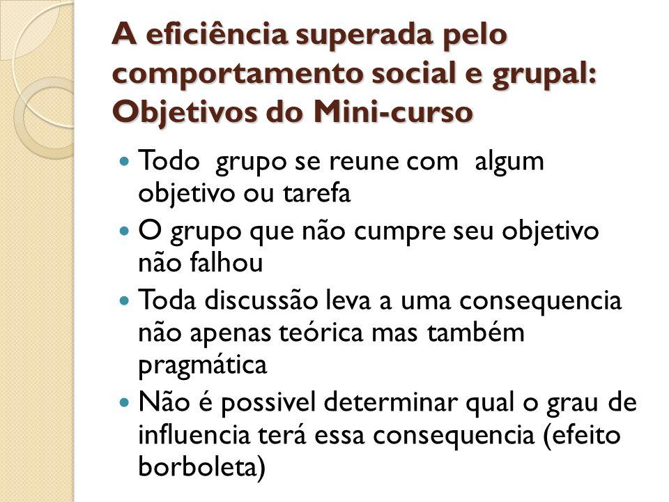A eficiência superada pelo comportamento social e grupal: Objetivos do Mini-curso