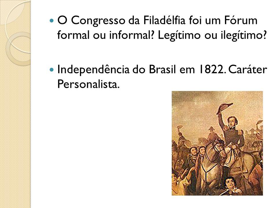 O Congresso da Filadélfia foi um Fórum formal ou informal