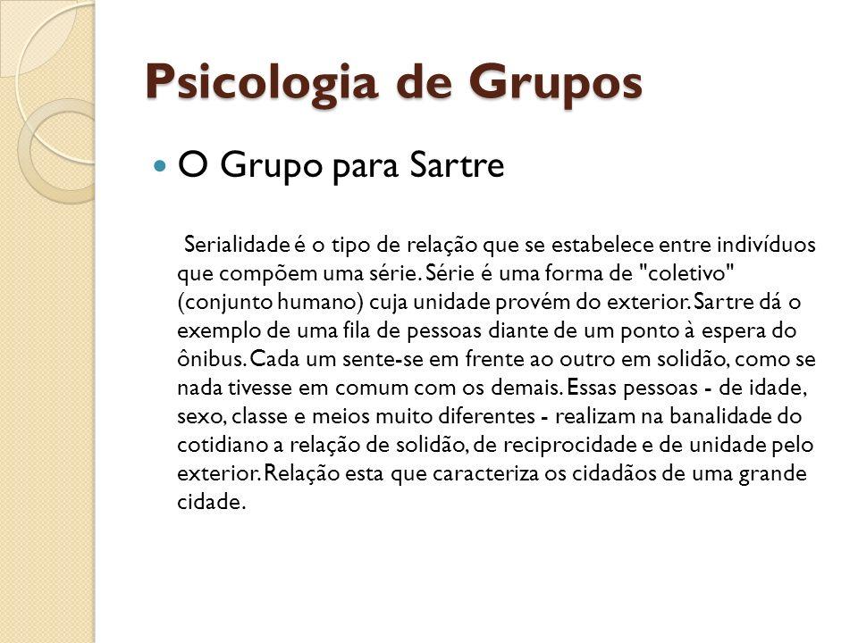 Psicologia de Grupos O Grupo para Sartre