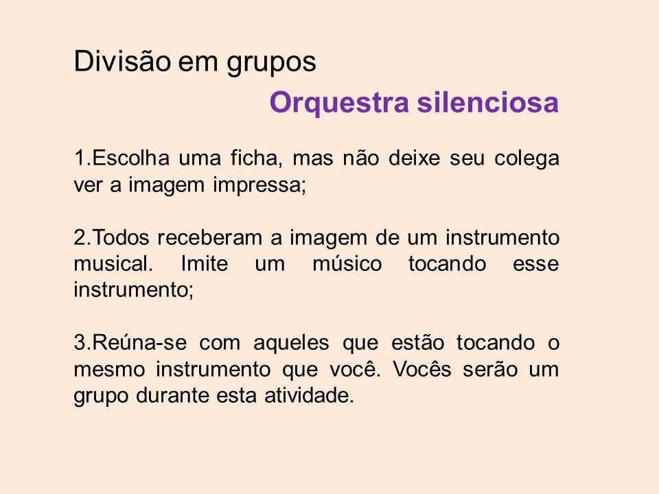 Divisão em grupos Orquestra silenciosa