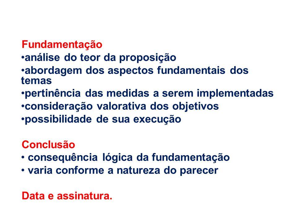 Fundamentaçãoanálise do teor da proposição. abordagem dos aspectos fundamentais dos temas. pertinência das medidas a serem implementadas.