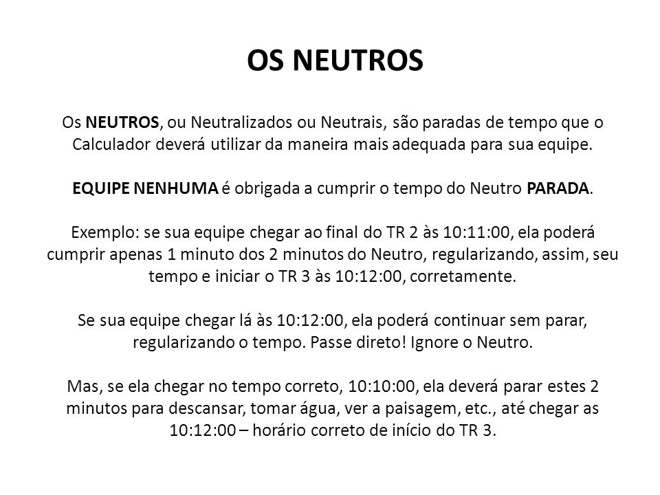 EQUIPE NENHUMA é obrigada a cumprir o tempo do Neutro PARADA.