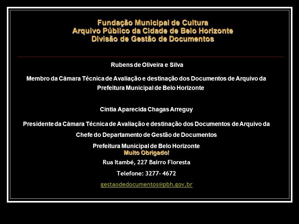 Fundação Municipal de Cultura Arquivo Público da Cidade de Belo Horizonte Divisão de Gestão de Documentos