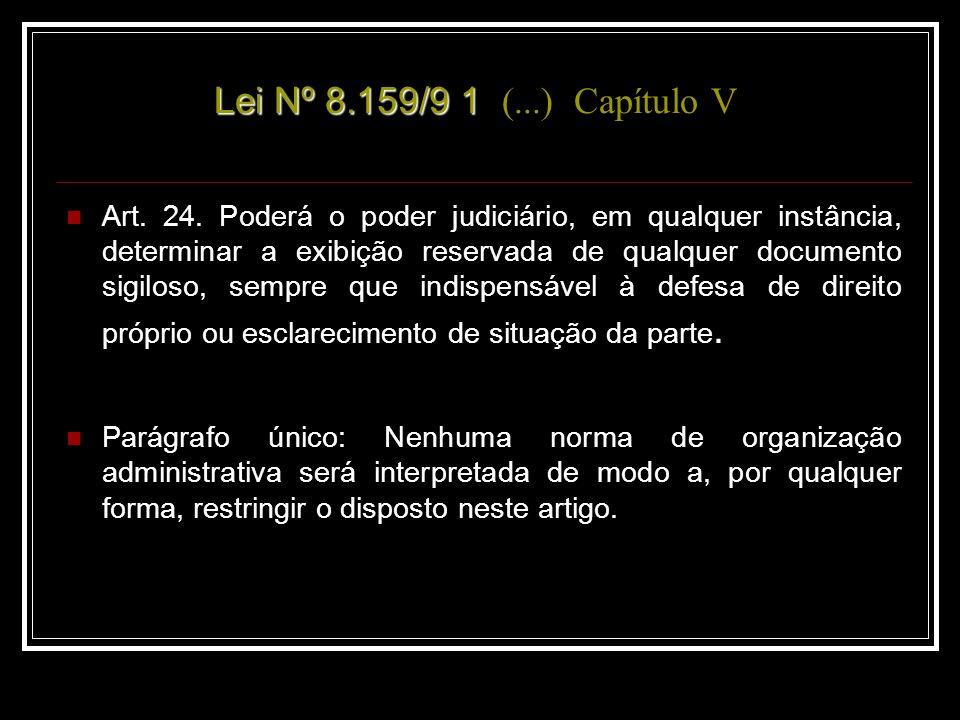 Lei Nº 8.159/9 1 (...) Capítulo V