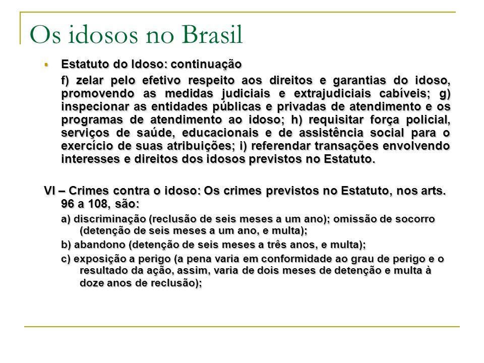 Os idosos no Brasil Estatuto do Idoso: continuação
