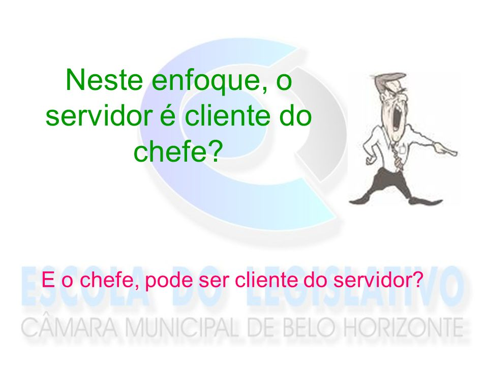 Neste enfoque, o servidor é cliente do chefe