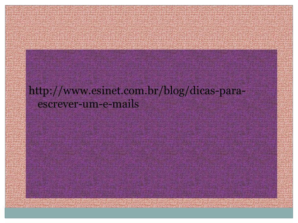 http://www.esinet.com.br/blog/dicas-para-escrever-um-e-mails
