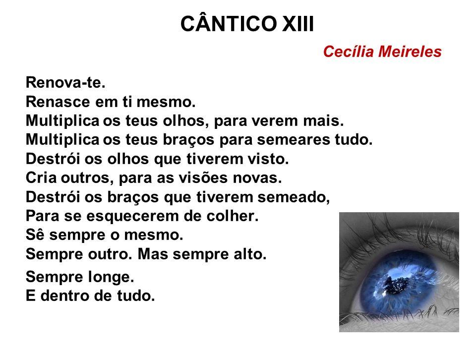 CÂNTICO XIII Cecília Meireles
