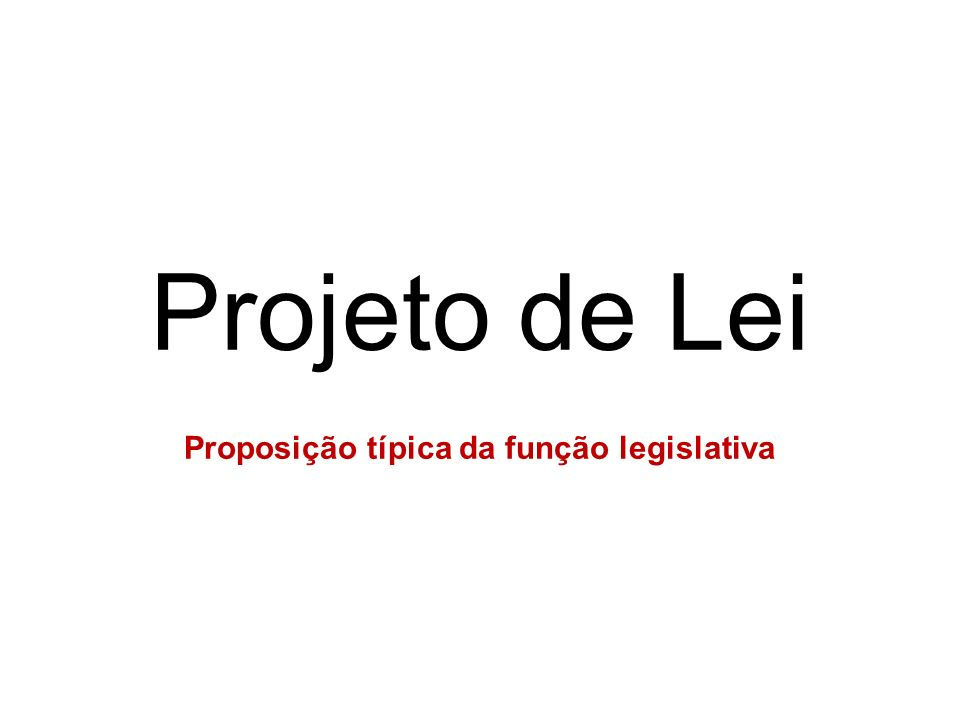 Proposição típica da função legislativa