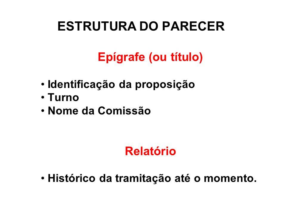 ESTRUTURA DO PARECER Epígrafe (ou título) Relatório