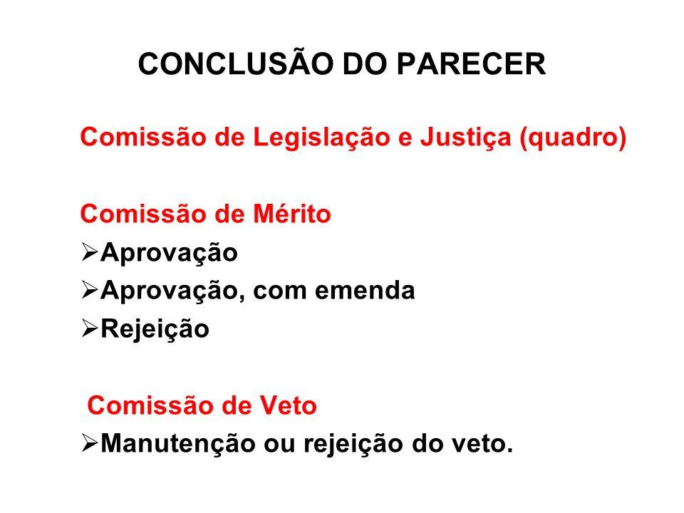 CONCLUSÃO DO PARECER Comissão de Legislação e Justiça (quadro)