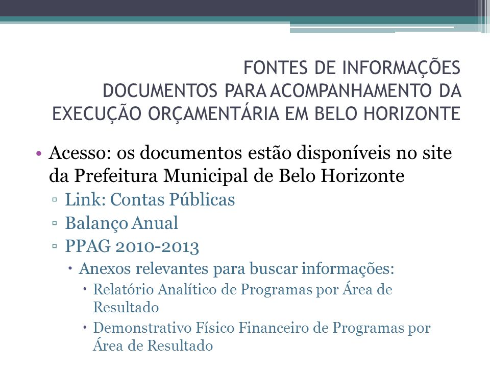 FONTES DE INFORMAÇÕES DOCUMENTOS PARA ACOMPANHAMENTO DA EXECUÇÃO ORÇAMENTÁRIA EM BELO HORIZONTE