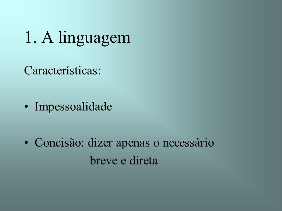 1. A linguagem Características: Impessoalidade