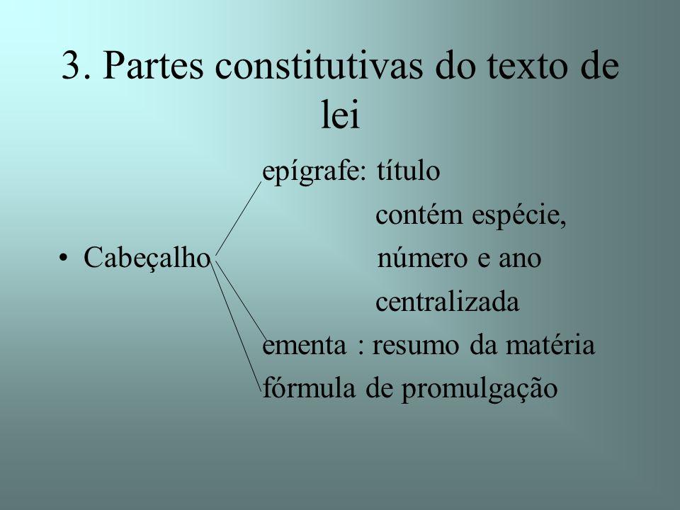 3. Partes constitutivas do texto de lei