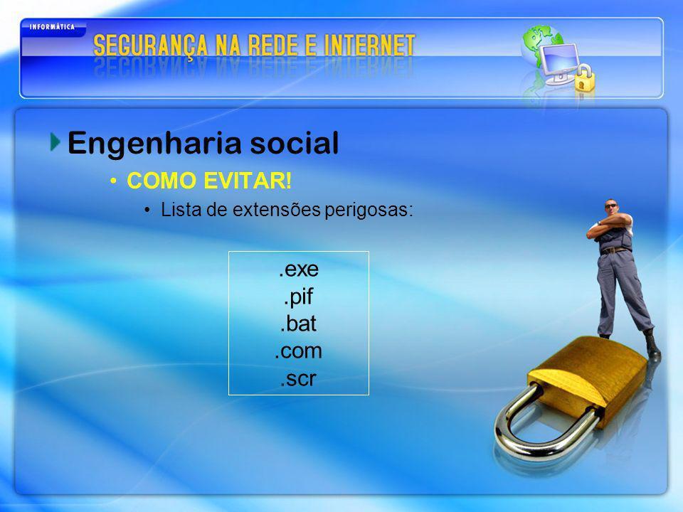 Engenharia social COMO EVITAR! .exe .pif .bat .com .scr