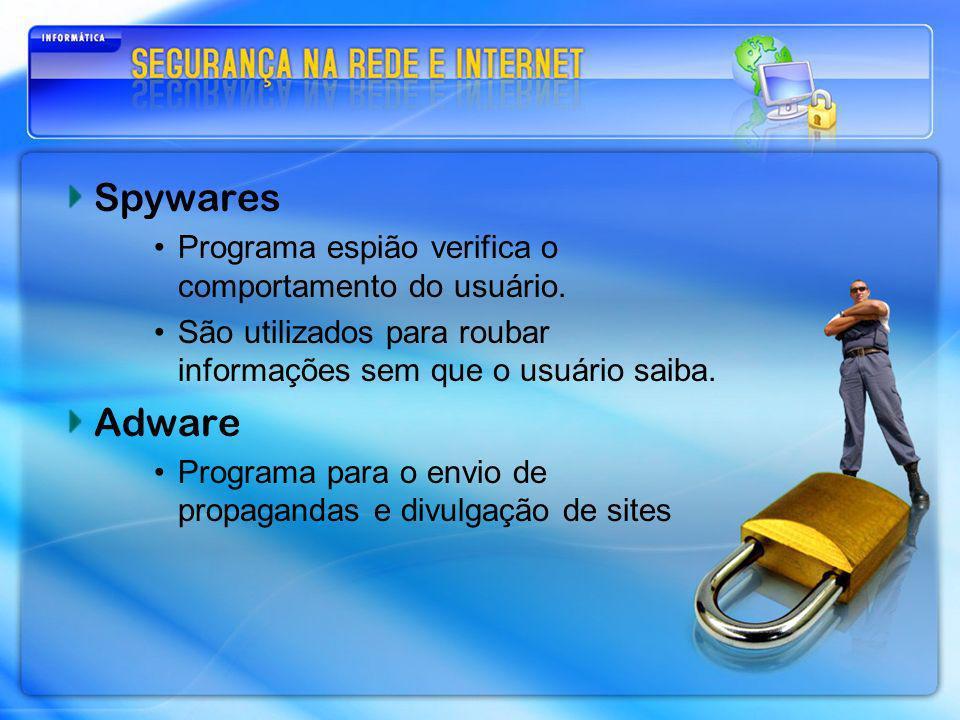 Spywares Adware Programa espião verifica o comportamento do usuário.