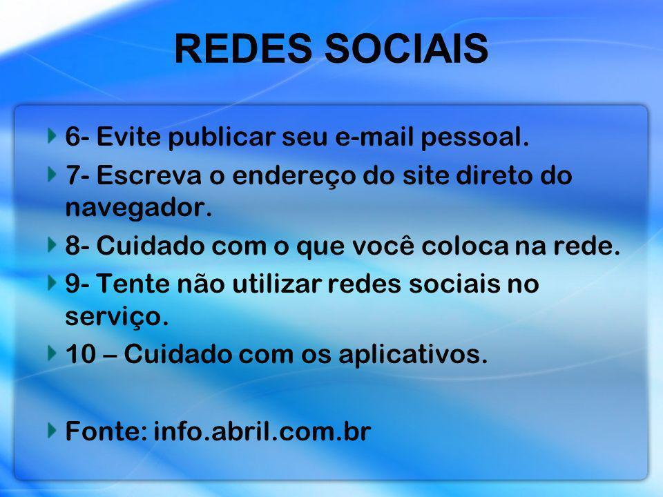 REDES SOCIAIS 6- Evite publicar seu e-mail pessoal.