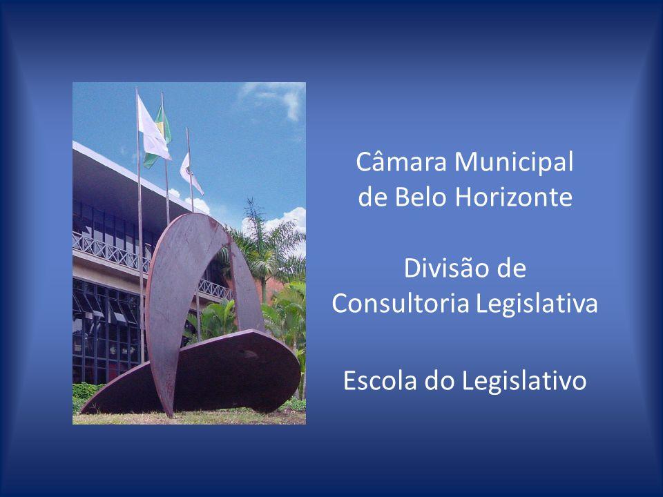 Câmara Municipal de Belo Horizonte Divisão de Consultoria Legislativa
