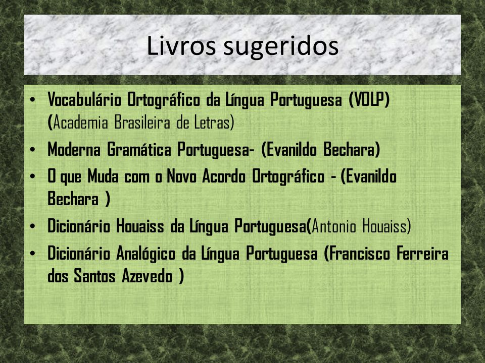 Livros sugeridos Vocabulário Ortográfico da Língua Portuguesa (VOLP) (Academia Brasileira de Letras)