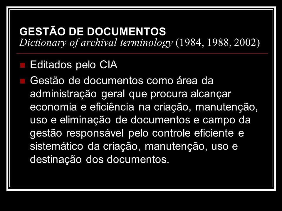 GESTÃO DE DOCUMENTOS Dictionary of archival terminology (1984, 1988, 2002)
