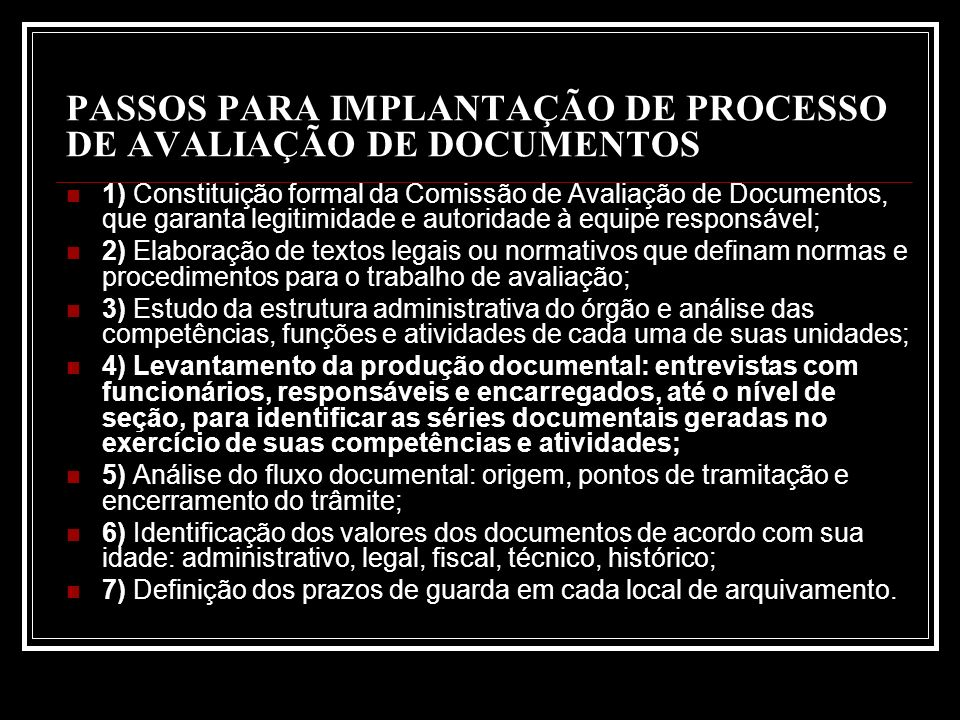 PASSOS PARA IMPLANTAÇÃO DE PROCESSO DE AVALIAÇÃO DE DOCUMENTOS