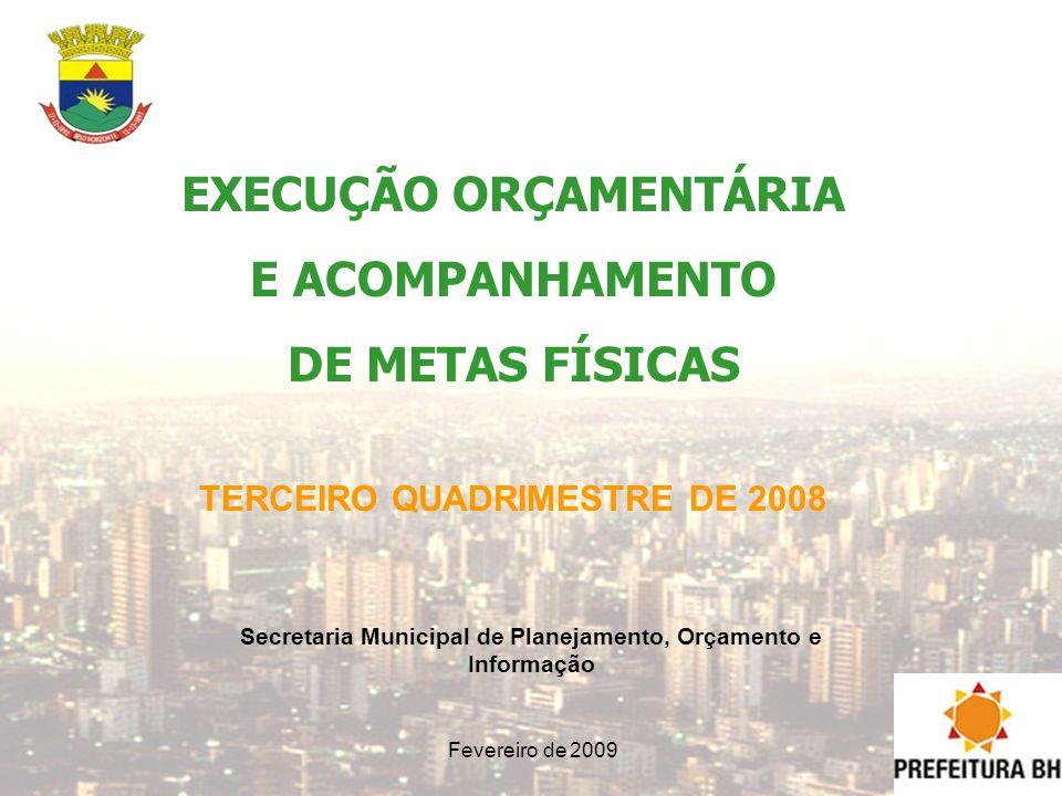 EXECUÇÃO ORÇAMENTÁRIA E ACOMPANHAMENTO DE METAS FÍSICAS