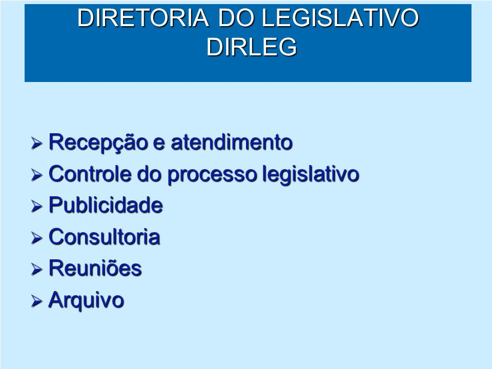 DIRETORIA DO LEGISLATIVO DIRLEG