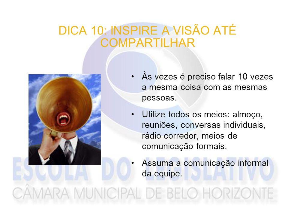 DICA 10: INSPIRE A VISÃO ATÉ COMPARTILHAR