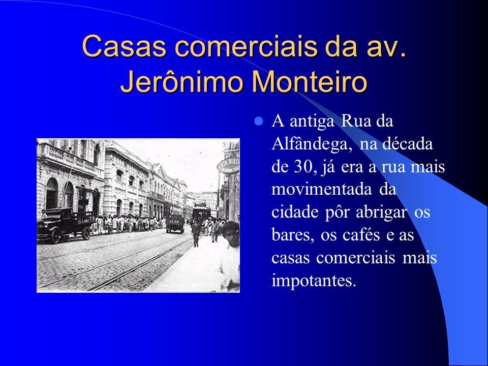 Casas comerciais da av. Jerônimo Monteiro