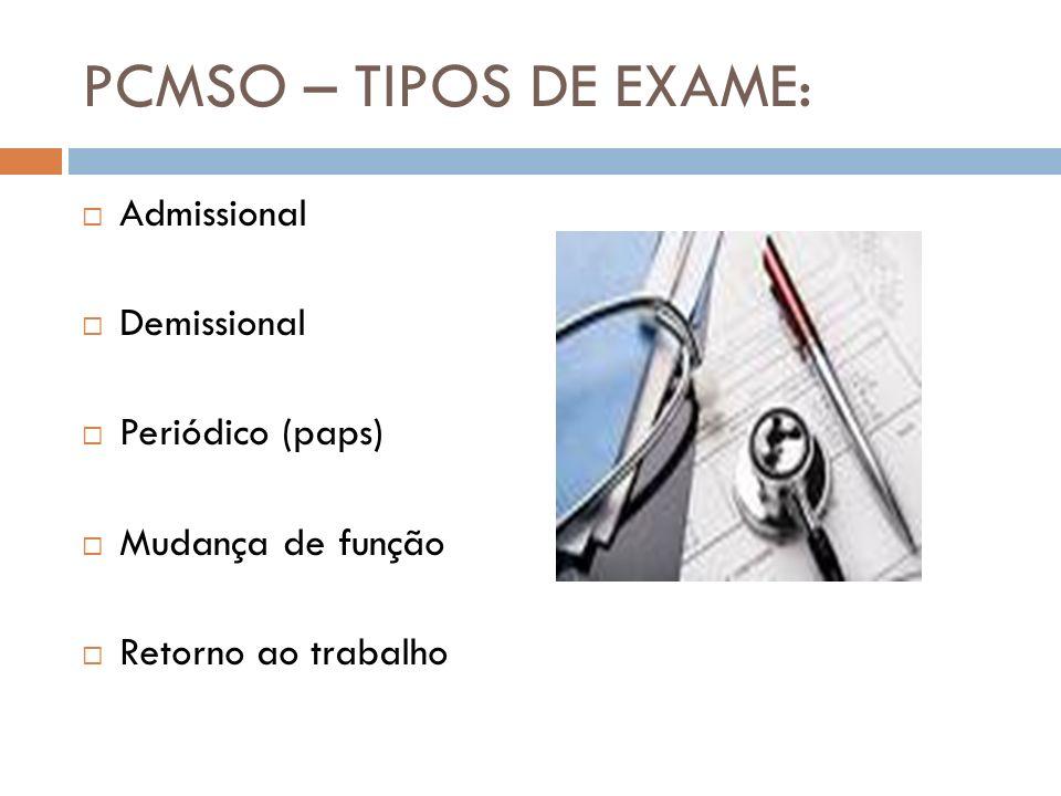 PCMSO – TIPOS DE EXAME: Admissional Demissional Periódico (paps)