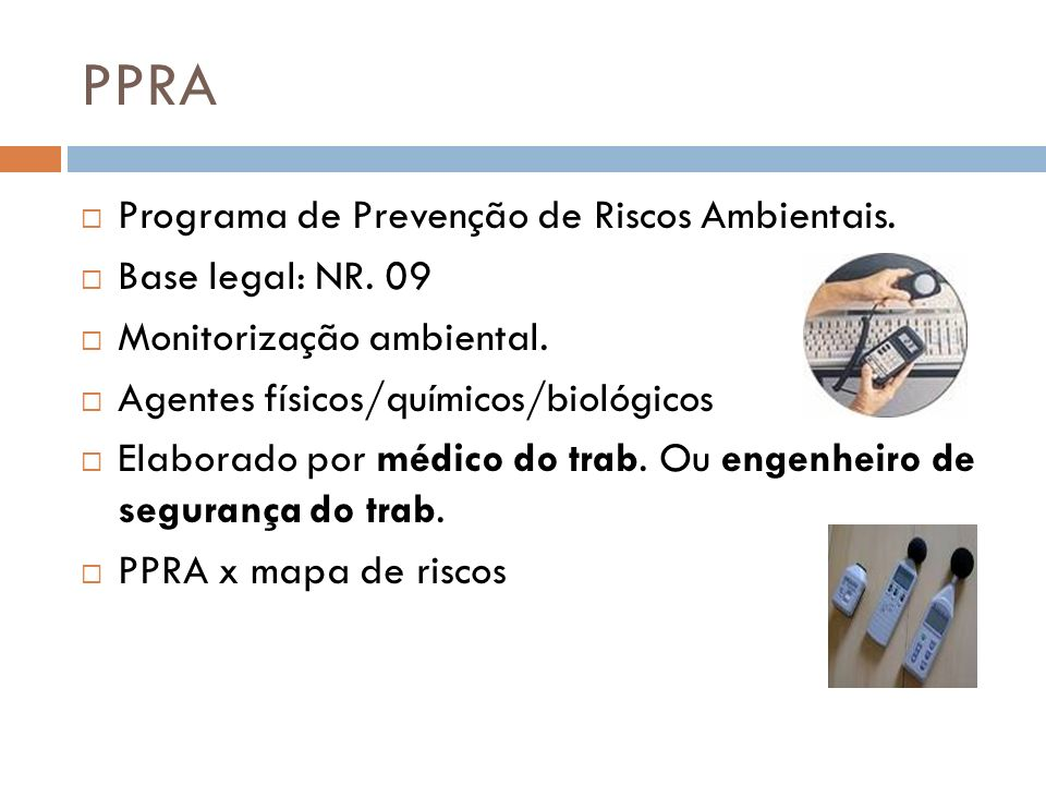 PPRA Programa de Prevenção de Riscos Ambientais. Base legal: NR. 09