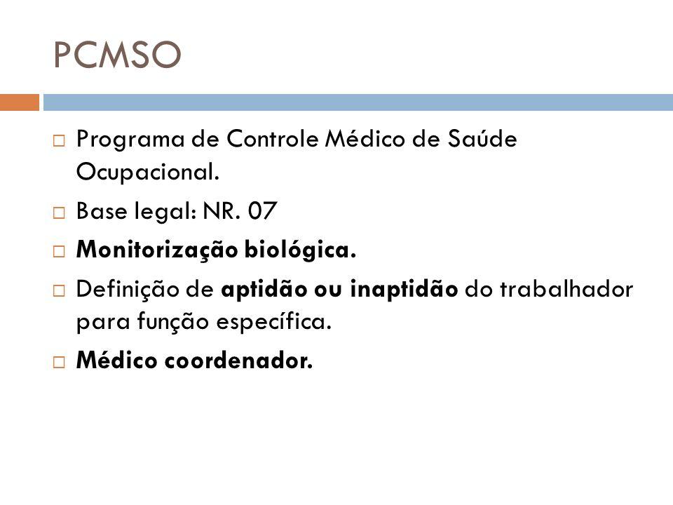 PCMSO Programa de Controle Médico de Saúde Ocupacional.