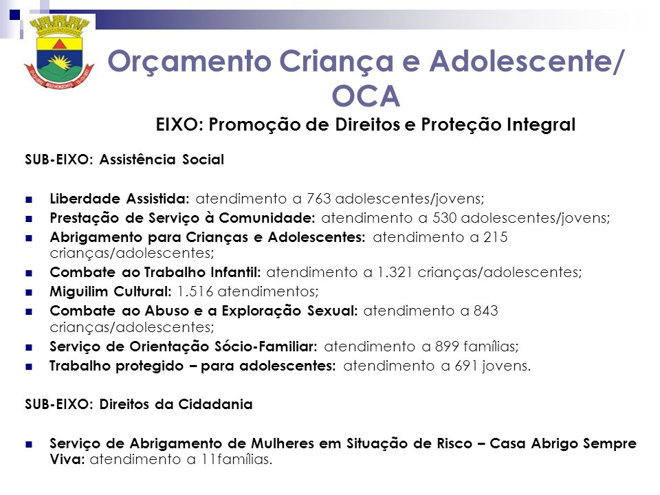 Orçamento Criança e Adolescente/ OCA EIXO: Promoção de Direitos e Proteção Integral