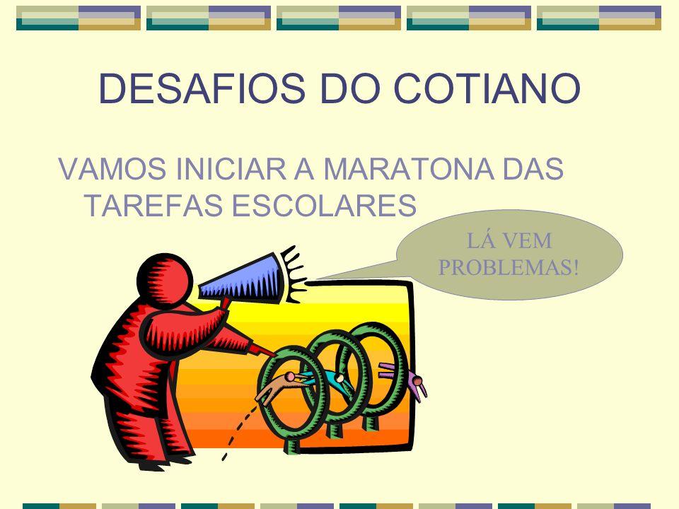 DESAFIOS DO COTIANO VAMOS INICIAR A MARATONA DAS TAREFAS ESCOLARES