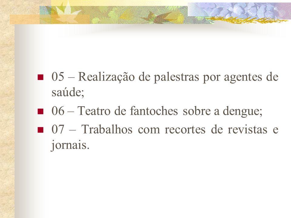 05 – Realização de palestras por agentes de saúde;