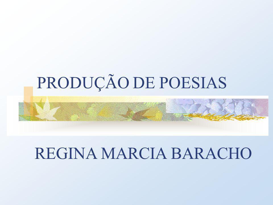 PRODUÇÃO DE POESIAS REGINA MARCIA BARACHO