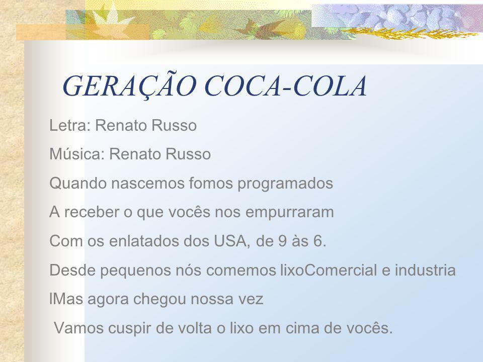 GERAÇÃO COCA-COLA Letra: Renato Russo Música: Renato Russo