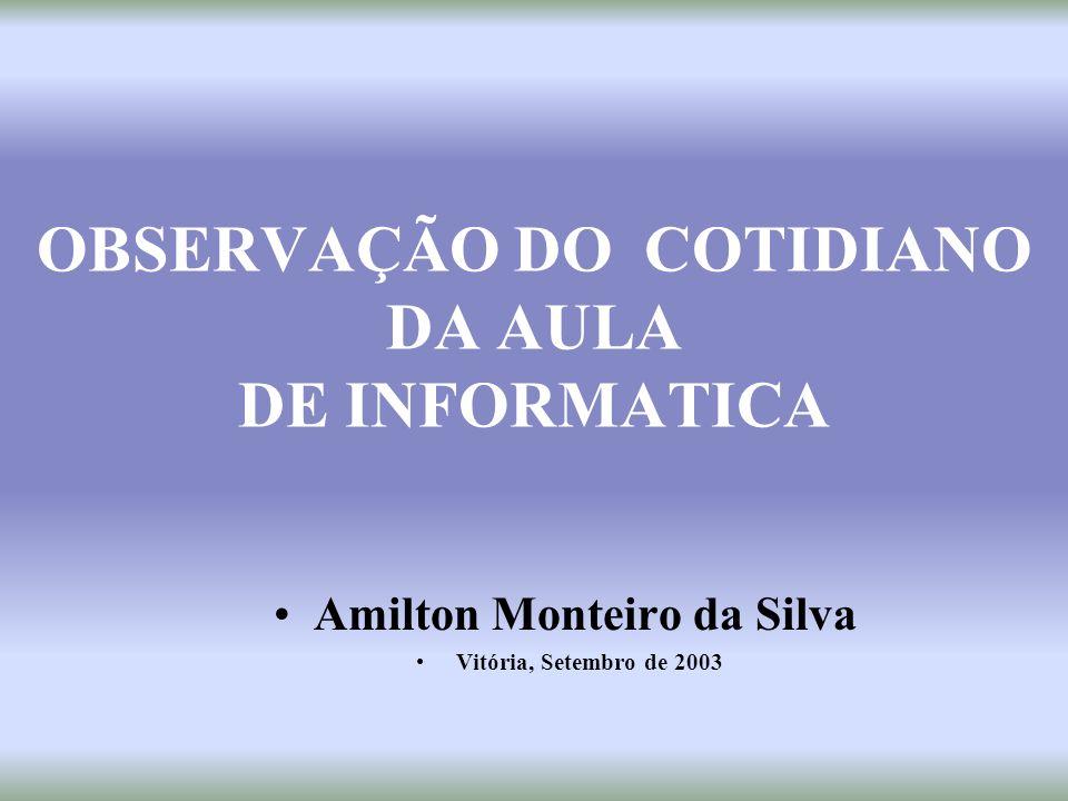 OBSERVAÇÃO DO COTIDIANO DA AULA DE INFORMATICA