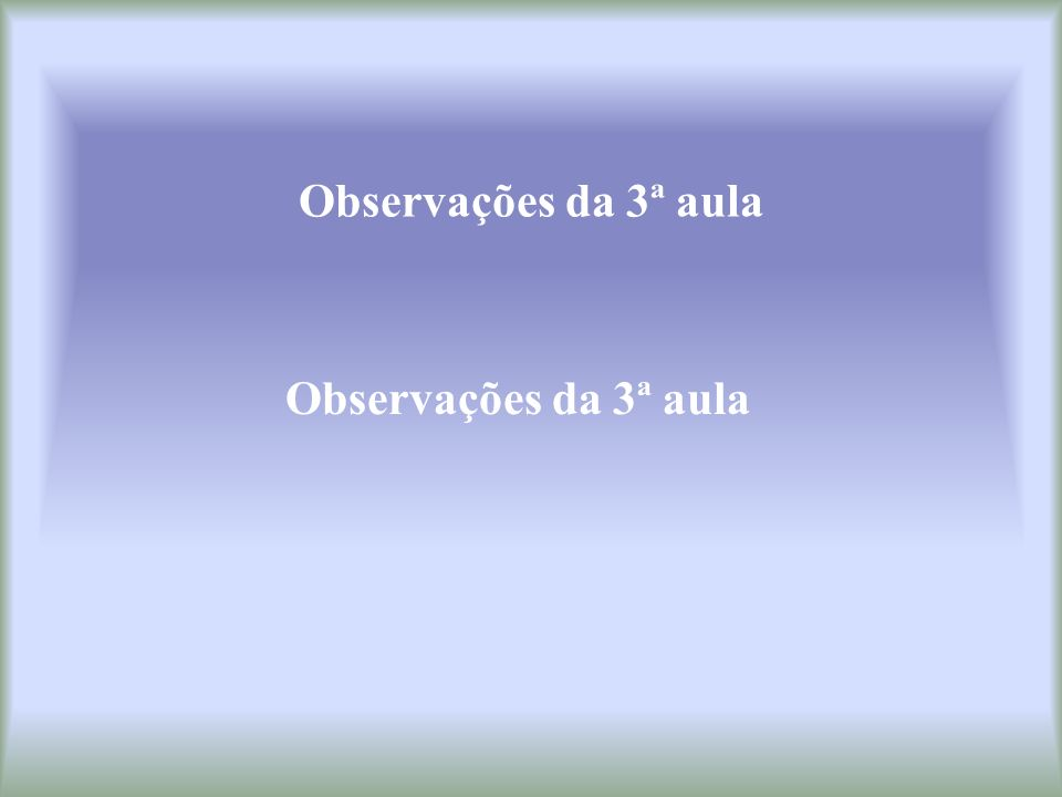 Observações da 3ª aula Observações da 3ª aula