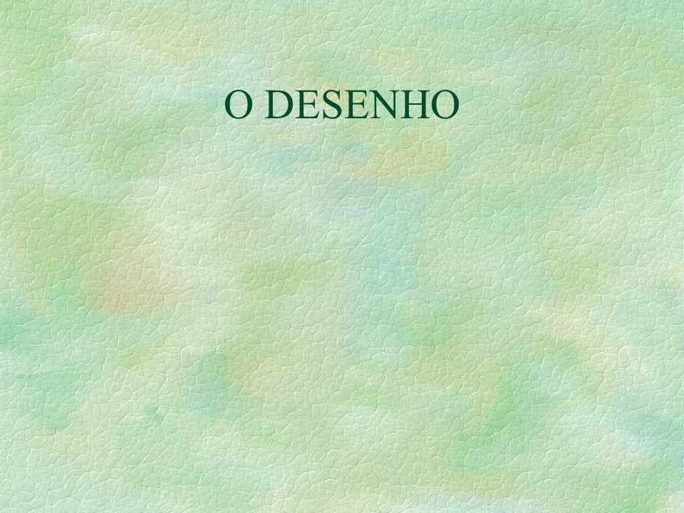 O DESENHO