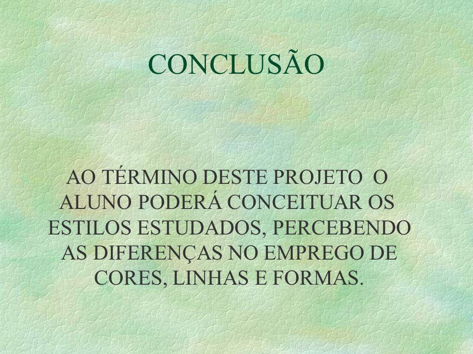 CONCLUSÃO AO TÉRMINO DESTE PROJETO O ALUNO PODERÁ CONCEITUAR OS